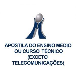 Apostila do Ensino Médio ou Curso Técnico(Exceto Telecomunicações)